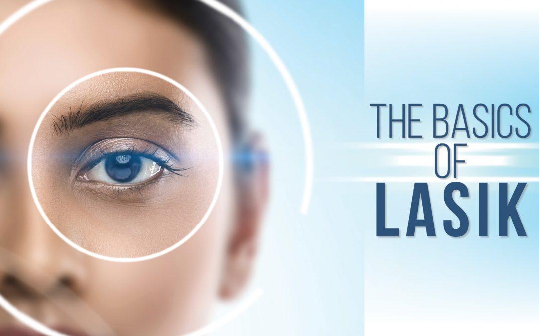 The Basics of LASIK
